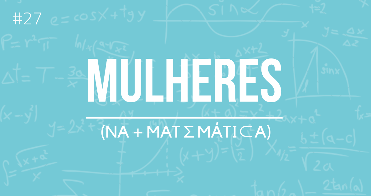 27 - Mulheres na Matemática