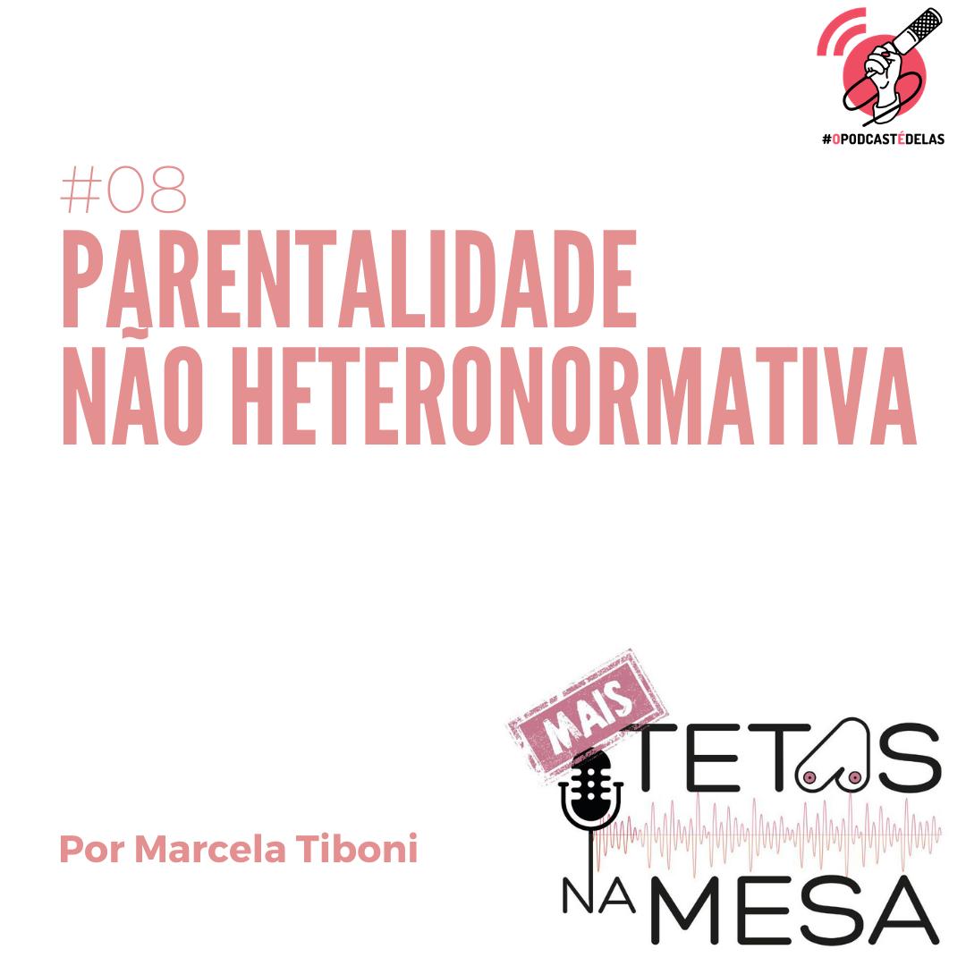 MAIS Tetas #08 – Parentalidade não heteronormativa