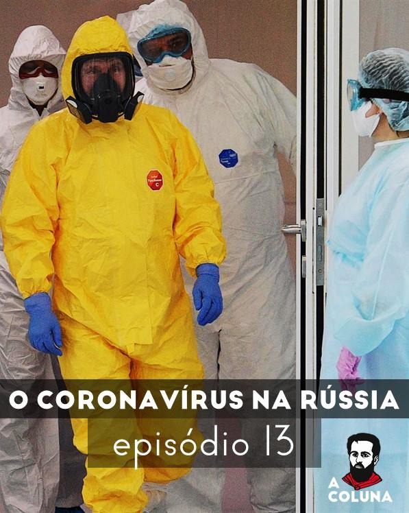 13 - O coronavírus na Rússia