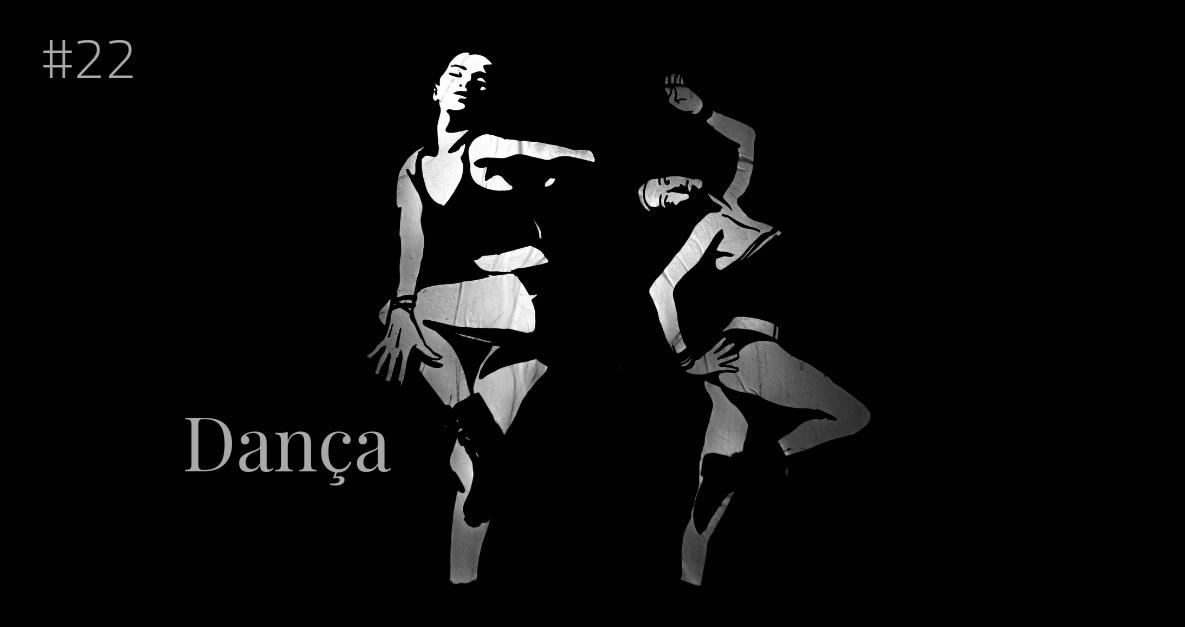 22 - Dança