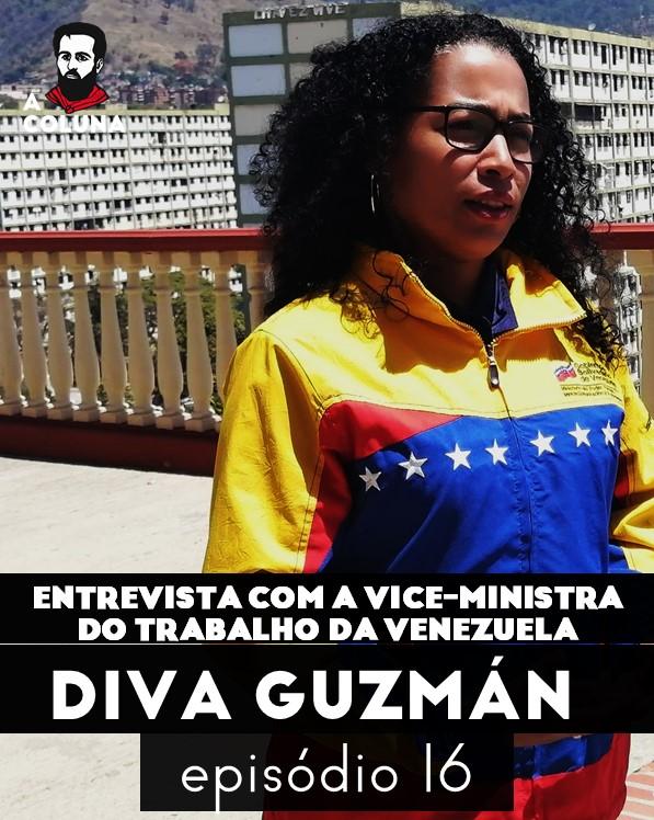 16 - Entrevista com Diva Guzmán, Vice-ministra do trabalho da Venezuela