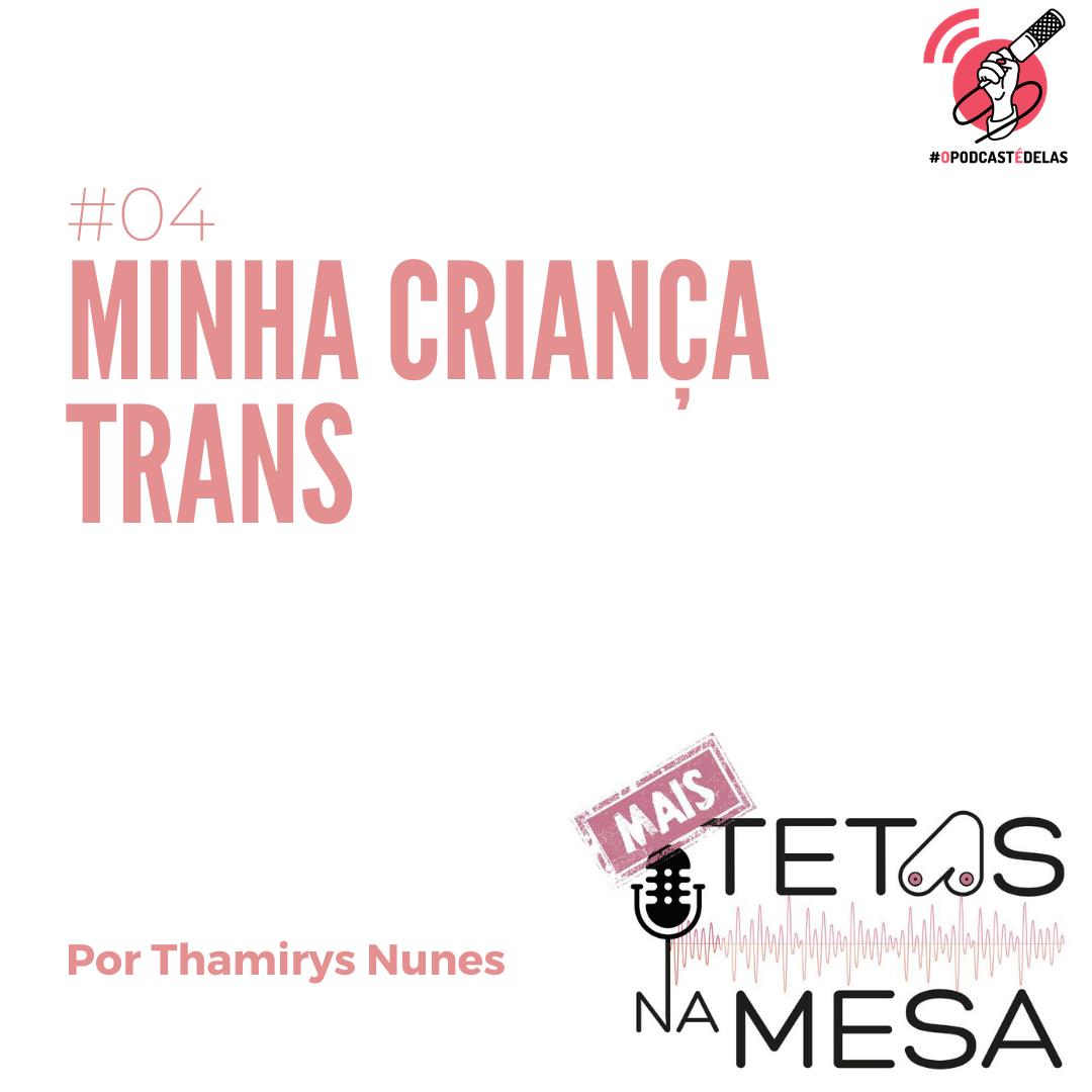 MAIS Tetas #04 – Minha criança trans