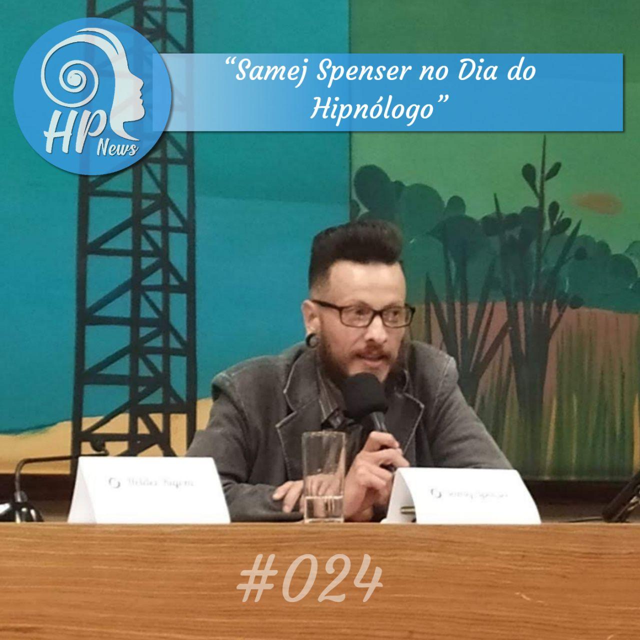 HP News 024 - Samej Spenser no Dia do Hipnólogo