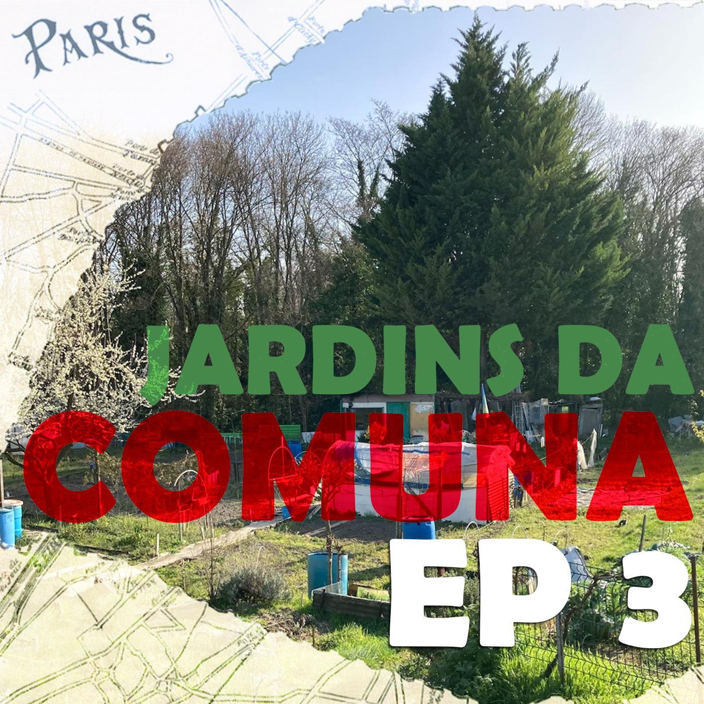 """Jardins da Comuna: EP 03 - O significado dos Jardins e """"Devastação 2024"""""""