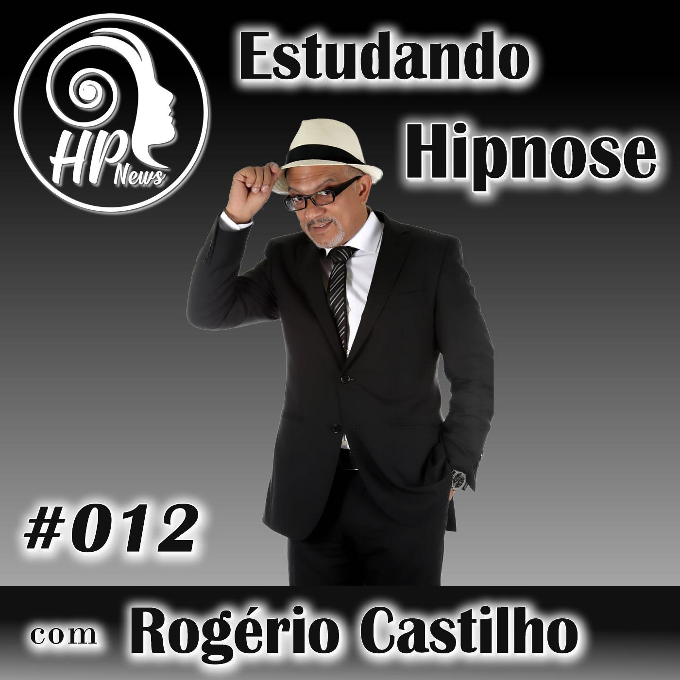 HP News 012 - Estudando Hipnose com Rogério Castilho