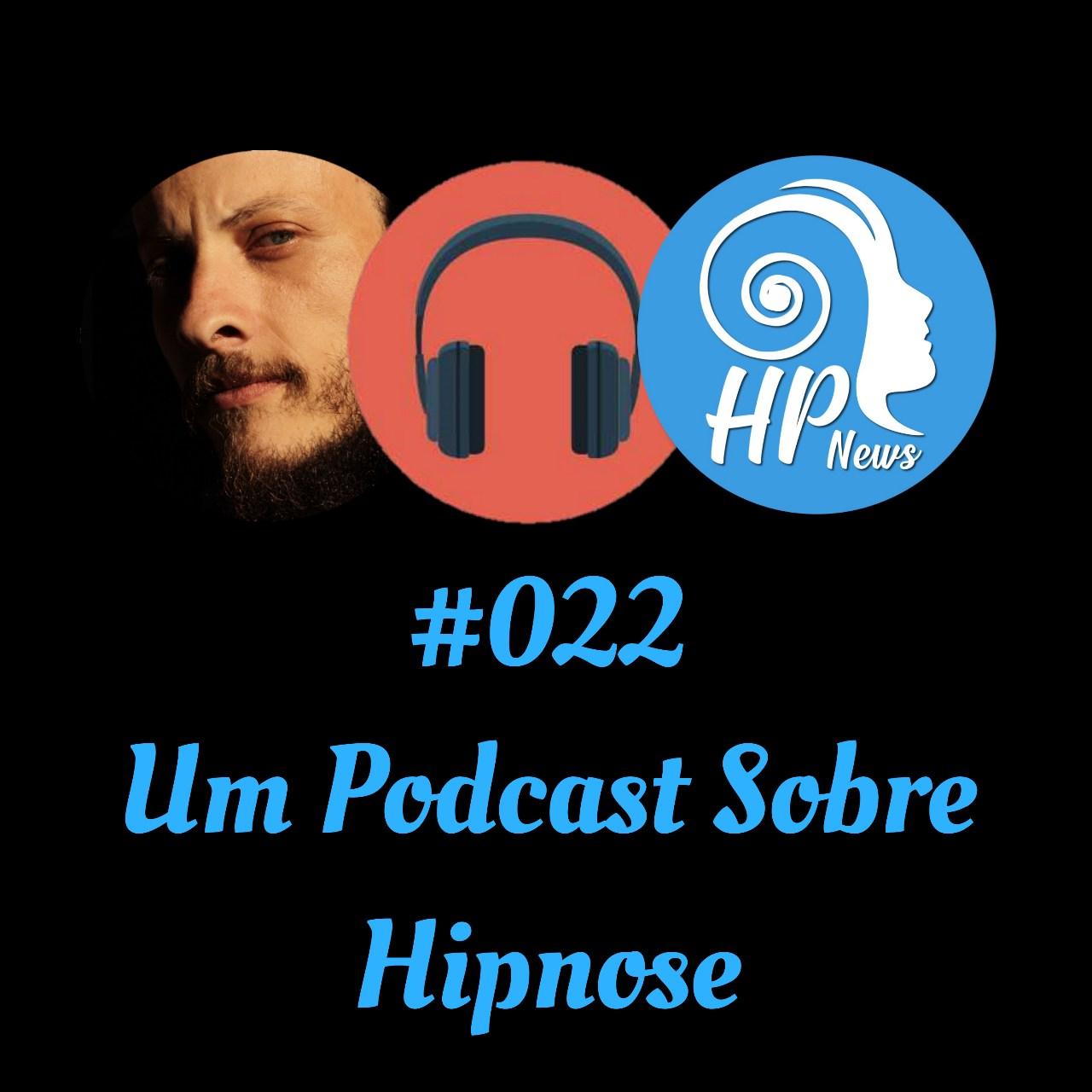 HP News 022 - Um Podcast Sobre Hipnose
