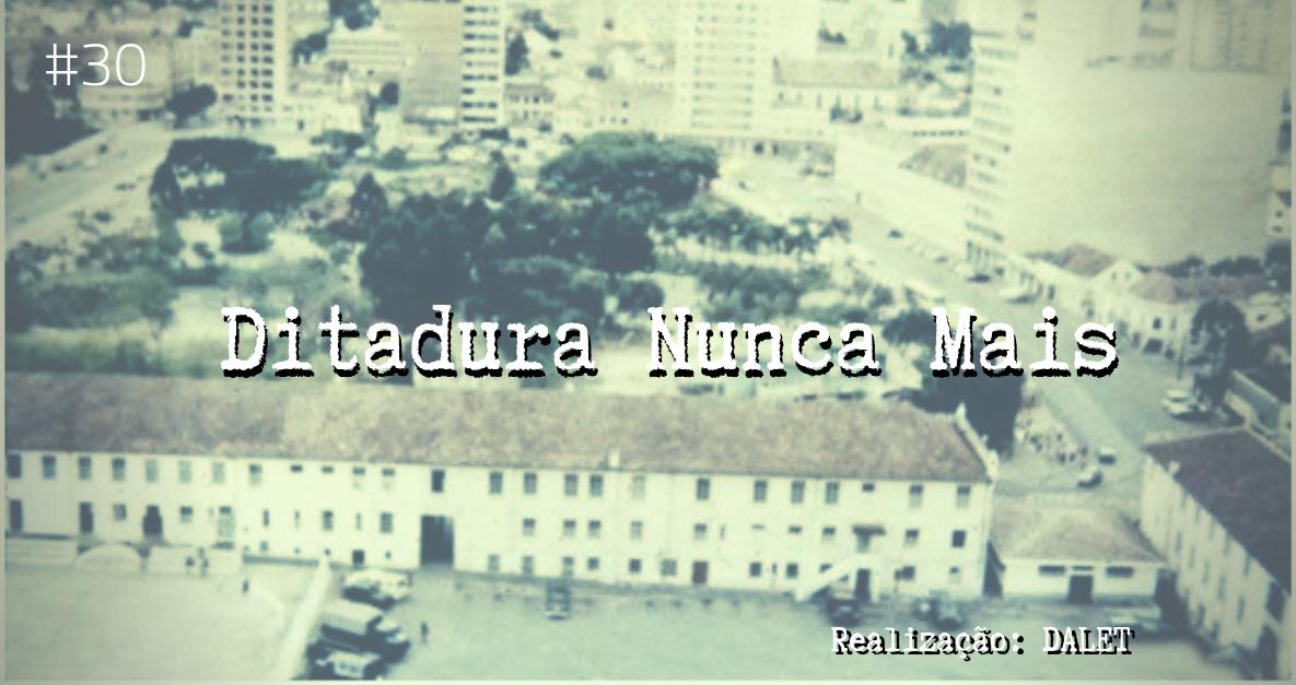 30 - Ditadura Nunca Mais