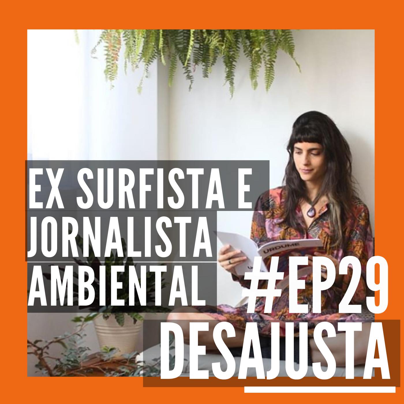 Ex surfista e jornalista ambiental - com Gabi Machado (Roupartilhei)